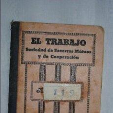 Documentos antiguos: EL TRABAJO, SOCIEDAD DE SOCORROS MUTUOS 1935 . Lote 118583603