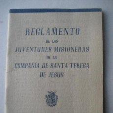Documentos antiguos: COMPAÑIA DE SANTA TERESA DE JESUS. REGLAMENTO DE LAS JUVENTUDES MISIONERAS.. Lote 118633811