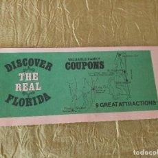 Documentos antiguos: DISCOVER THE REAL FLORIDA,VALUABLE FAMILY COUPONS 1980.9 VALES.LIBRILLO DE ENTRADAS. Lote 118830979