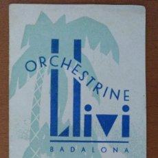 Documentos antiguos: DIPTICO ORCHESTRINE LLIVI BADALONA ANTONI LLIVI FERRE ART DECO 8,5 X 16 CM (APROX). Lote 119425895