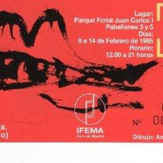 Documentos antiguos: ENTRADA FERIA ARCO 1995 - IFEMA (DIBUJO ANTONIO TÀPIES). Lote 119531263