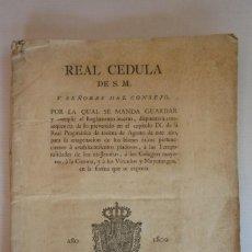 Documentos antiguos: VALENCIA 1800. REAL CÉDULA DE S.M. Y SEÑORES DEL CONSEJO POR LA CUAL SE MANDA GUARDAR Y CUMPLIR EL... Lote 120355143