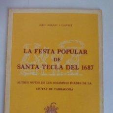 Documentos antiguos: LA FESTA POPULAR DE SANTA TECLA DE 1687 TARRAGONA =. Lote 120493951