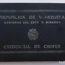 Documentos antiguos: CURIOSA CREDENCIAL DE CHÓFER - ESTADO DE MIRANDA (VENEZUELA) - AÑO 1956. Lote 120897207