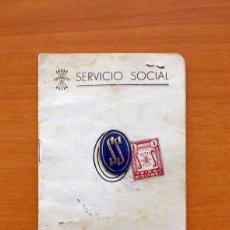 Documentos antiguos: CARTILLA SERVICIO SOCIAL FEMENINO 1958 - FALANGE ESPAÑOLA TRADICIONALISTA- TAMAÑO 15X10'5. Lote 121412303