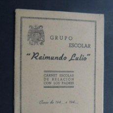 Documentos antiguos: GRUPO ESCOLAR DE NIÑAS RAIMUNDO LULIO - BARCELONA 1943 / CARTILLA DE NOTAS - SOBRESALIENTE. Lote 121524831