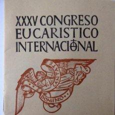 Documentos antiguos: XXXV CONGRESO EUCARISTICO INTERNACIONAL. CANTOS PARA LA MISA Y PROCESIÓN. AÑO 1951.. Lote 122096331