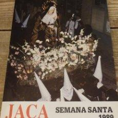 Documentos antiguos: ANTIGUO PROGRAMA DE ACTOS.SEMANA SANTA DE JACA.HUESCA.1989, 8 PAGINAS. Lote 122355711