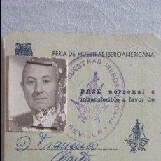 Documentos antiguos: ANTIGUO PASE PERSONAL.FERIA MUESTRAS IBEROMAMERICANA.FRANCISCO CASTRO.SEVILLA 1964. Lote 128674155