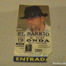 Documentos antiguos: ENTRADA AL CONCIERTO DE EL BARRIO AUTOGRAFIADA. Lote 129332507
