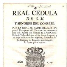 Documentos antiguos: REAL CEDULA EXIMIENDO DEL SORTEO DEL EJERCITO A UN AMANUENSE POR CADA AGENTE CHANCILLERIA VALLADOLID. Lote 130329582