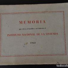 Documentos antiguos: MEMORIA QUE ELEVA AL CAUDILLO Y A SU GOBIERNO EL INSTITUTO NACIONAL DE LA VIVIENDA 1943. Lote 131945326