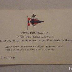 Documentos antiguos: CENA HOMENAJE D.ANGEL RUIZ GARCIA.PRESIDENTE HONOR.REAL CLUB NAUTICO.PUERTO SANTA MARIA 1987. Lote 132505522