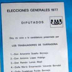 Documentos antiguos: PAPELETA ELECCIONES GENERALES 1977. DIPUTADOS. LOS TRABAJADORES DE TARRAGONA. PROVINCIA DE TARRAGONA. Lote 133670698
