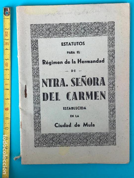ESTATUTOS PARA EL REGIMEN DE LA HERMANDAD DE NTRA. SEÑORA DEL CARMEN - 1944 - CIUDAD DE MULA (Coleccionismo - Documentos - Otros documentos)