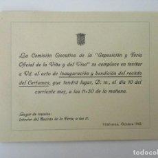 Documentos antiguos: INVITACIÓN DE LA EXPOSICIÓN Y FERIA OFICIAL DE LA VIÑA Y DEL VINO, VILLAFRANCA DEL PENEDÈS, 1943. Lote 135287306