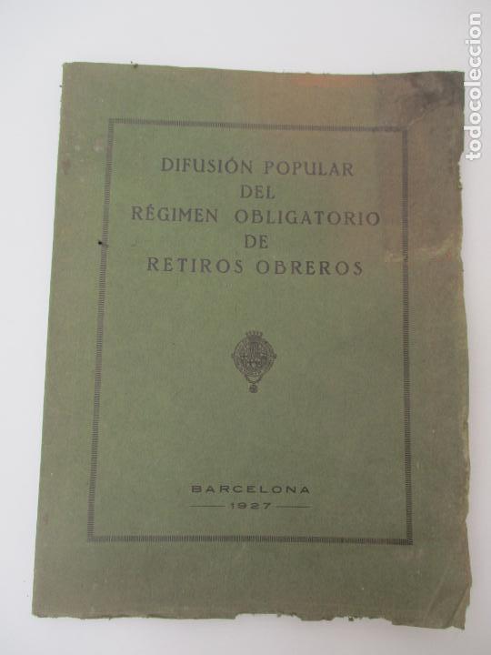 DIFUSIÓN POPULAR DEL RÉGIMEN OBLIGATORIO DE RETIROS OBREROS - AÑOS 1927 (Coleccionismo - Documentos - Otros documentos)