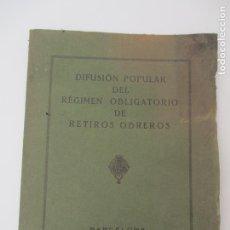 Documentos antiguos: DIFUSIÓN POPULAR DEL RÉGIMEN OBLIGATORIO DE RETIROS OBREROS - AÑOS 1927. Lote 135634407