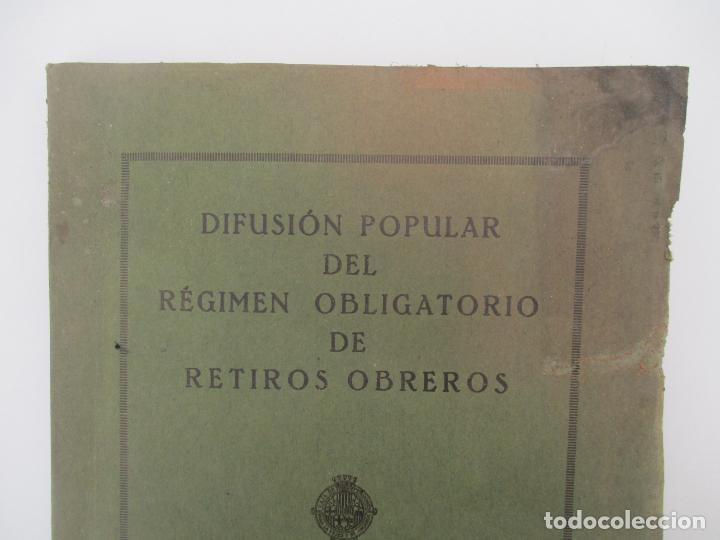 Documentos antiguos: Difusión Popular del Régimen Obligatorio de Retiros Obreros - Años 1927 - Foto 2 - 135634407