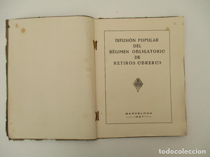 Documentos antiguos: Difusión Popular del Régimen Obligatorio de Retiros Obreros - Años 1927 - Foto 4 - 135634407
