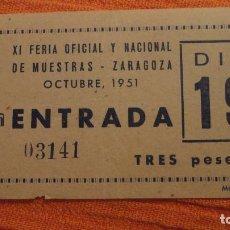 Documentos antiguos: ANTIGUA ENTRADA.XI FERIA OFICIAL Y NACIONAL MUESTRAS-ZARAGOZA 1951. Lote 136748478