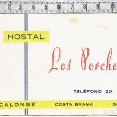 Documentos antiguos: TARJETA ESTABLECIMIENTO HOSTAL LOS PORCHES CALONGE COSTA BRAVA - GERONA.. Lote 137256622