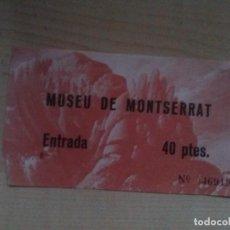 Documentos antiguos: ENTRADA- MUSEU DE MONTSERRAT AÑOS 70, 40 PTES.. Lote 137706530