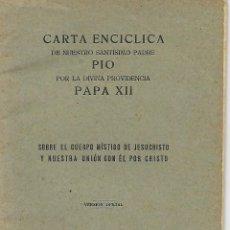 Documentos antiguos: PAPA PIO XII - 1943 - CARTA ENCICLICA SOBRE EL CUERPO MISTICO DE JESUCRISTO Y NUESTRA UNIÓN CON EL . Lote 138169190