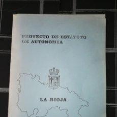 Documentos antiguos: BORRADOR DEL PROYECTO DE ESTATUTO DE AUTONOMÍA LA RIOJA 1981. Lote 138493350