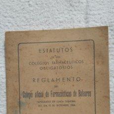 Documentos antiguos: ESTATUTOS Y REGLAMENTO COLEGIO OFICIAL DE FARMACÉUTICOS DE BALEARES. Lote 138868178