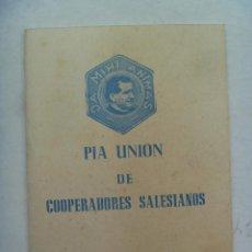 Documentos antiguos: PIA UNION DE COOPERADORES SALESIANOS , 1961: CARTA MAGNA PIO XII, REGLAMENTO Y SUMARIO INDULGENCIAS. Lote 195325783