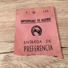 Documentos antiguos: R4799 ENTRADA TICKET HIPODROMO DE MADRID PREFERENCIA (16-2-1958). Lote 139418054
