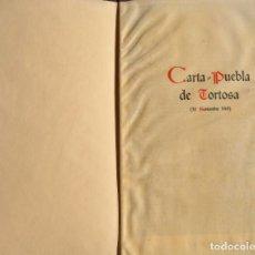 Documentos antiguos: CARTA PUEBLA DE TORTOSA.TARRAGONA 1149.NORMAS JURÍDICAS DE LA URBE, DERECHO PRIVADO,PENAL Y PROCESAL. Lote 140181582
