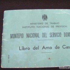 Documentos antiguos: JML LIBRO DEL AMO DE CASA MONTEPIO NACIONAL DEL SERVICIO DOMESTICO DICTADURA FRANQUISMO SELLOS 1960 . Lote 140522490