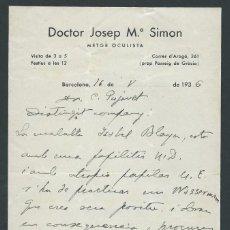 Documentos antiguos: CARTA DOCTOR JOSEP Mª SIMON AÑO 1936 FIRMADA BARCELONA OCULISTA. Lote 142930258