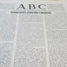 Documentos antiguos: ARTICULO LA TERCERA DE ABC, DE OCTAVIO PAZ: HERNAN CORTÈS: EXORCISMO Y LIBERACION. Lote 143153430