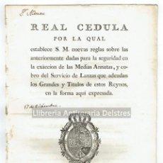 Documentos antiguos: [REAL CEDULA. MADRID, 1787. REGLAS PARA LA SEGURIDAD DE EXACCION DE LAS MEDIAS ANNATAS] CARLOS III. . Lote 144370046