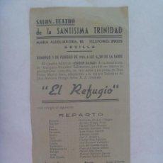 Documentos antiguos: FOLLETO TEATRO DE LA SANTISIMA TRINIDAD ANUNCIANDO OBRA ¨ EL REFUGIO ¨. SEVILLA, 1950. Lote 144552370
