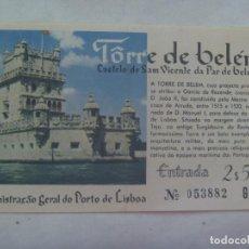 Documentos antiguos: ENTRADA A LA TORRE DE BELEM , LISBOA ( PORTUGAL ) , AÑOS 60. Lote 183569780