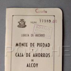 Documentos antiguos: LIBRETA DE AHORRO, MONTE DE PIEDAD Y CAJA DE AHORROS DE ALCOY. Lote 144616478