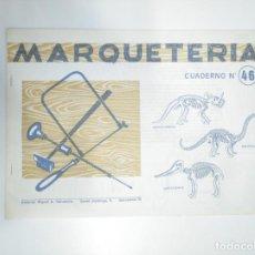 Documenti antichi: CUADERNO DE MARQUETERIA Nº 46. EDITORIAL MIGUEL A. SALVATELLA. TDKR33. Lote 145044882