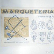Documenti antichi: CUADERNO DE MARQUETERIA Nº 47. EDITORIAL MIGUEL A. SALVATELLA. TDKR33. Lote 145051422
