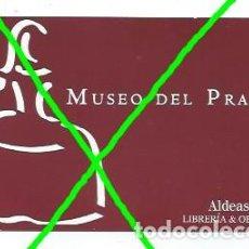 Documentos antiguos: TARJETA DE VISITA. MUSEO DEL PRADO. ALDEASA. LIBRERÍA & OBJETOS.. Lote 145425186