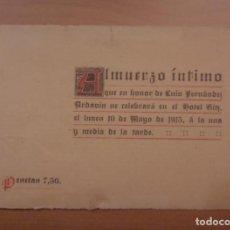 Documentos antiguos: LUIS FERNÁNDEZ ARDAOIN, ALMUERZO ÍNTIMO, HOTEL RITZ 1915. Lote 145536290