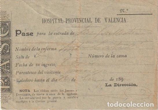 PASE PARA VISITAS DEL HOSPITAL PROVINCIAL DE VALENCIA DECADA DE 1890 - --D-18 (Coleccionismo - Documentos - Otros documentos)