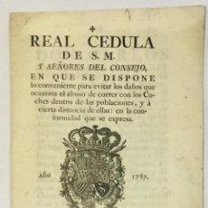 Documentos antiguos: REAL CÉDULA DE S. M... PARA EVITAR LOS DAÑOS QUE OCASIONA EL ABUSO DE CORRER CON LOS COCHES, 1787. Lote 151422638
