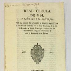 Documentos antiguos: REAL CÉDULA DE S. M... MODO DE RECOGER Y CONSERVAR LOS MONUMENTOS ANTIGUOS. Lote 151423102