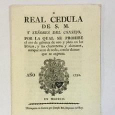 Documentos antiguos: REAL CEDULA DE S.M... SE PROHIBE EL USO DE GALONES DE ORO Y PLATA EN LAS LIBREAS Y LAS CHARRETERAS... Lote 151423510