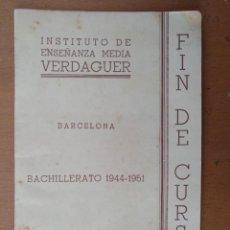 Documentos antiguos: DIPTICO FIN DE CURSO 1950-51 INSTITUTO ENSEÑANZA MEDIA VERDAGUER (BARCELONA) . Lote 151783858