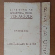 Documentos antiguos: DIPTICO FIN DE CURSO BACHILLERATO 1944-1951 INSTITUTO VERDAGUER (BARCELONA) CON FIRMAS DE PROFESORES. Lote 151784334